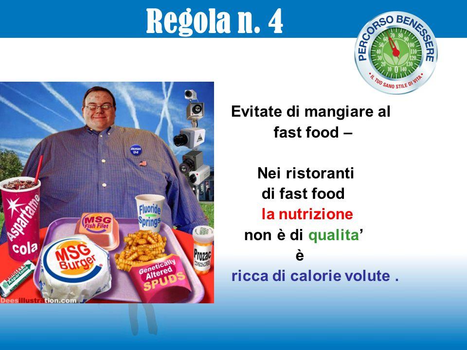 Regola n. 4 Evitate di mangiare al fast food – Nei ristoranti