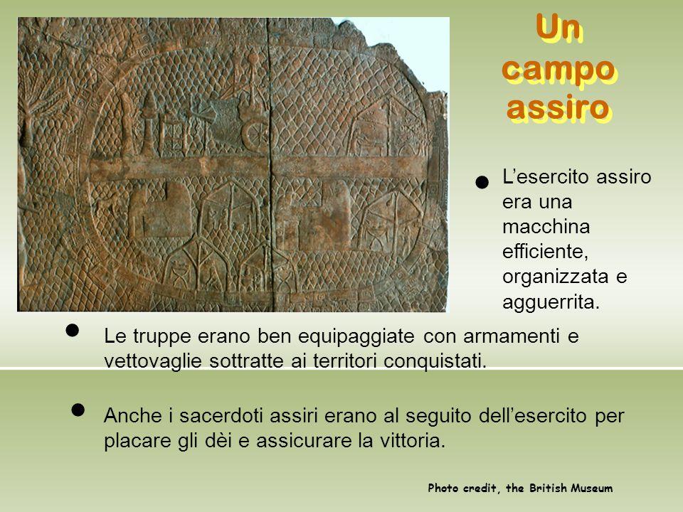 Un campo assiro L'esercito assiro era una macchina efficiente, organizzata e agguerrita. l.