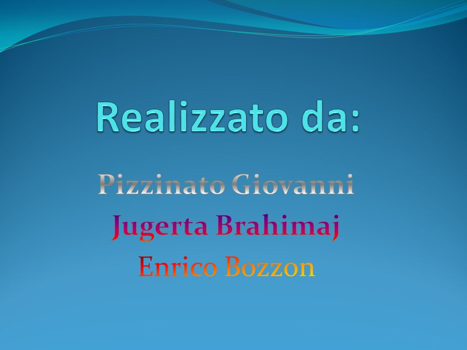 Pizzinato Giovanni Jugerta Brahimaj Enrico Bozzon