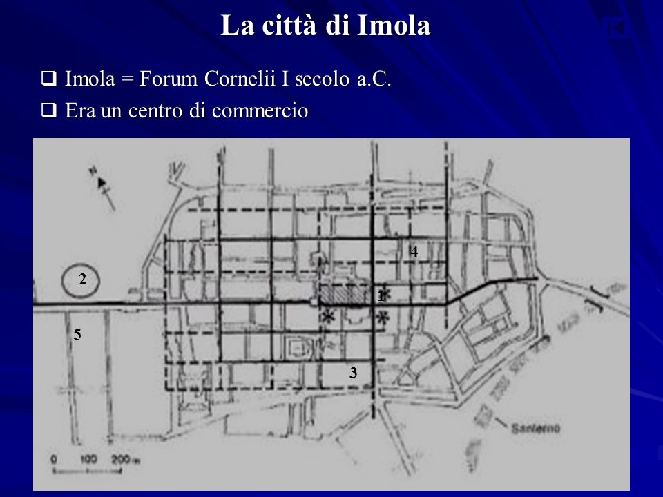 La città di Imola Imola = Forum Cornelii I secolo a.C.