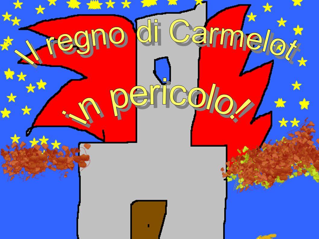 Il regno di Carmelot in pericolo!