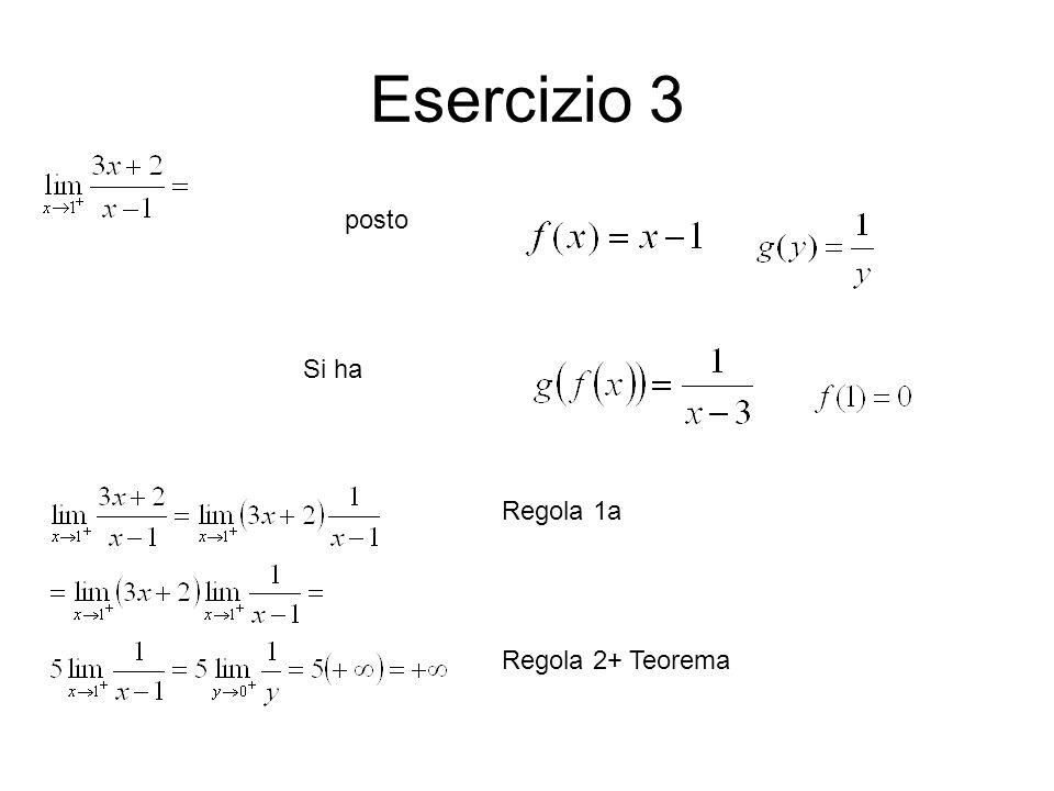 Esercizio 3 posto Si ha Regola 1a Regola 2+ Teorema
