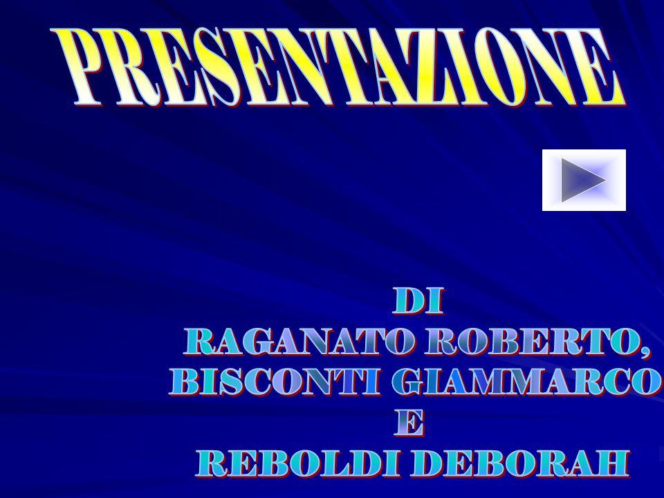 PRESENTAZIONE DI RAGANATO ROBERTO, BISCONTI GIAMMARCO E REBOLDI DEBORAH