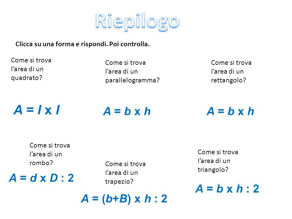 Riepilogo A = l x l A = b x h A = b x h A = d x D : 2 A = b x h : 2