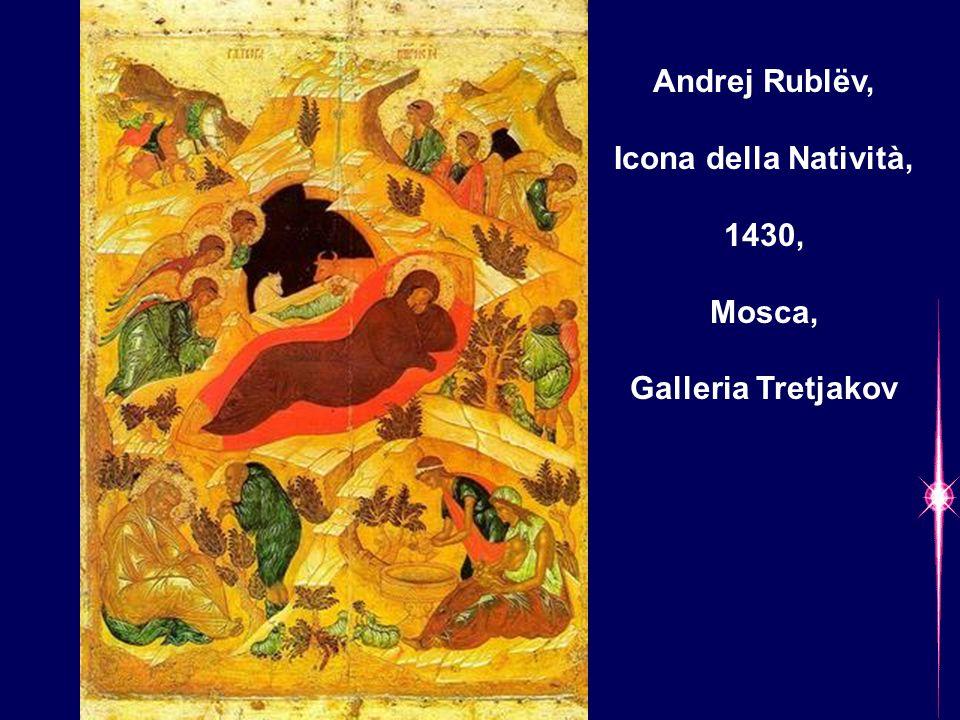 Andrej Rublëv, Icona della Natività, 1430, Mosca, Galleria Tretjakov