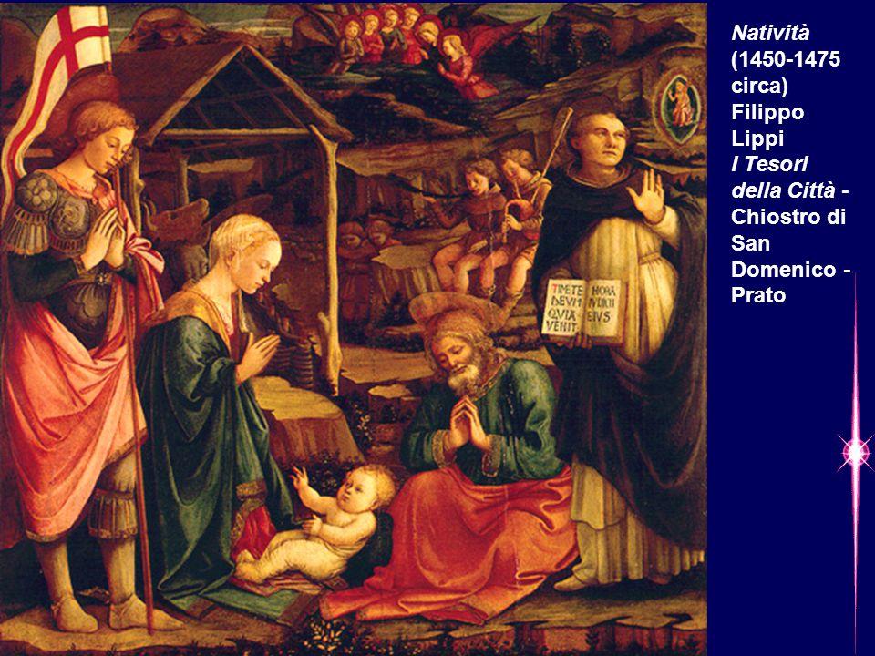 Natività (1450-1475 circa) Filippo Lippi I Tesori della Città - Chiostro di San Domenico - Prato