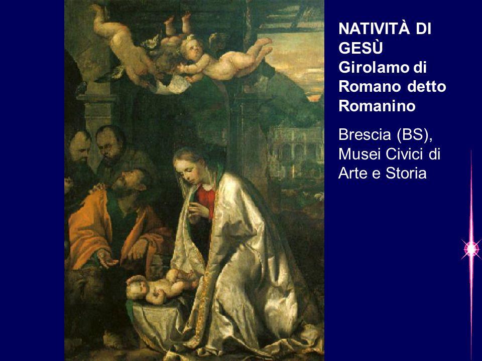 NATIVITÀ DI GESÙ Girolamo di Romano detto Romanino Brescia (BS), Musei Civici di Arte e Storia