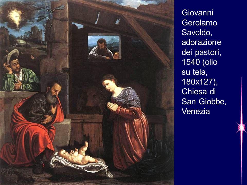 Giovanni Gerolamo Savoldo, adorazione dei pastori, 1540 (olio su tela, 180x127), Chiesa di San Giobbe, Venezia