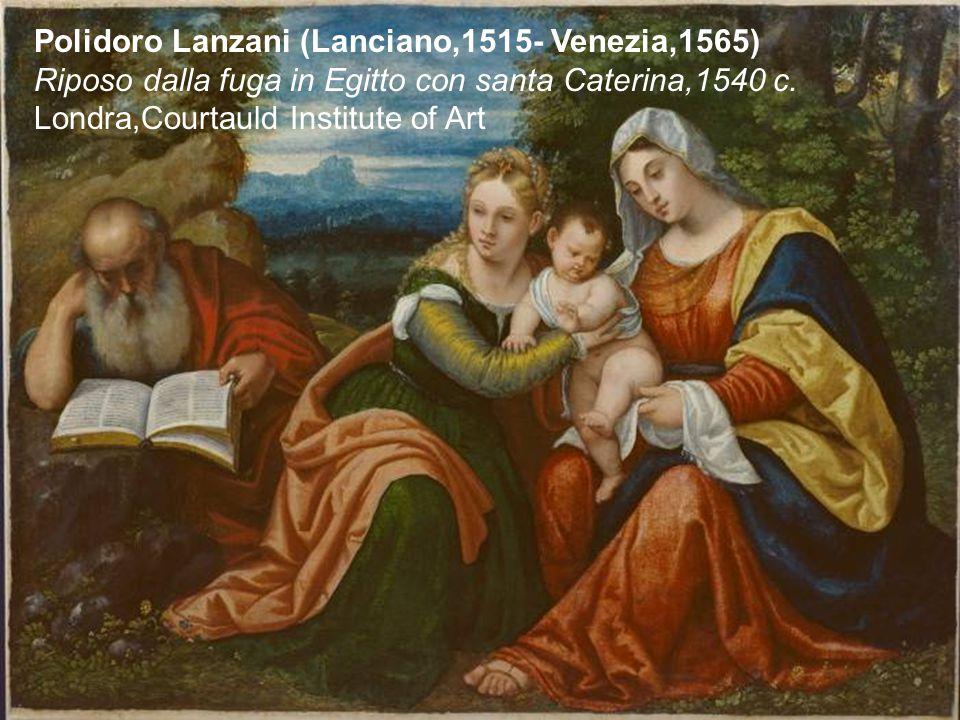 Polidoro Lanzani (Lanciano,1515- Venezia,1565) Riposo dalla fuga in Egitto con santa Caterina,1540 c.