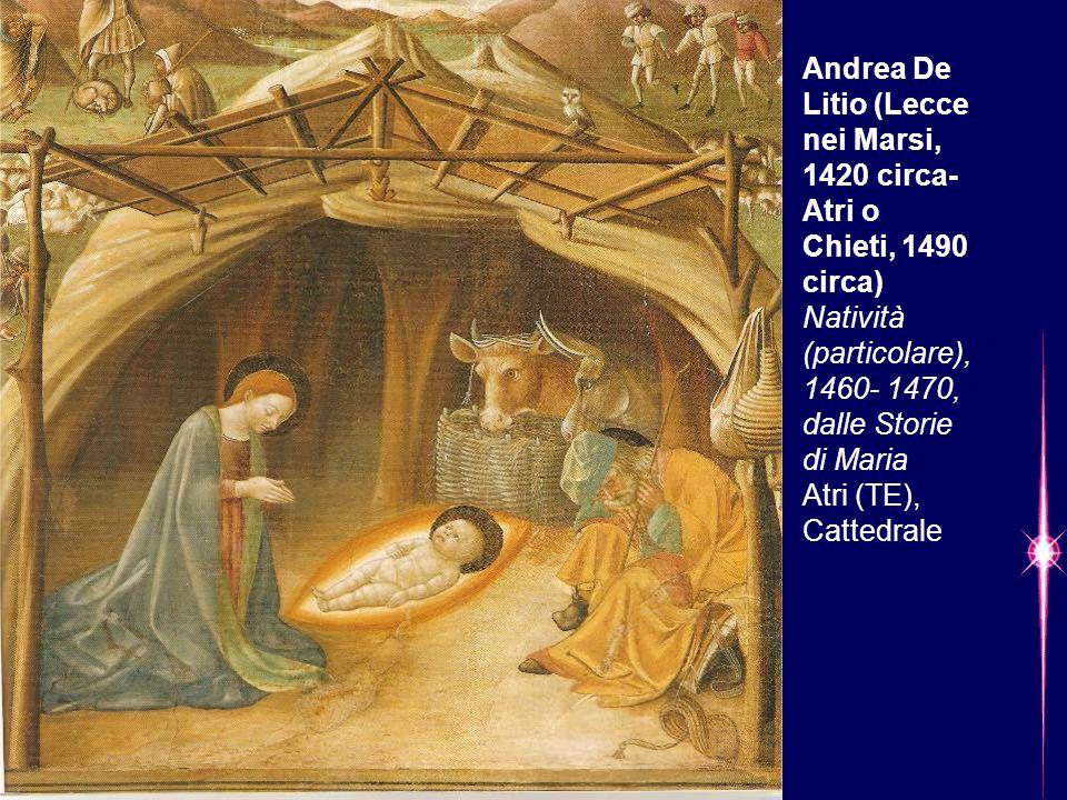 Andrea De Litio (Lecce nei Marsi, 1420 circa- Atri o Chieti, 1490 circa) Natività (particolare), 1460- 1470, dalle Storie di Maria Atri (TE), Cattedrale