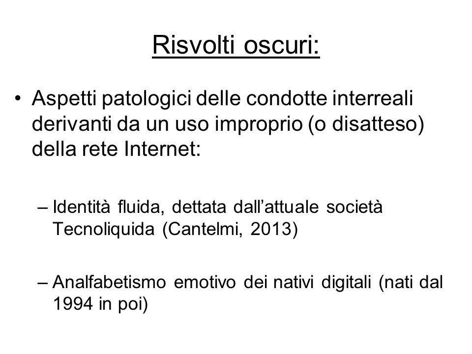 Risvolti oscuri: Aspetti patologici delle condotte interreali derivanti da un uso improprio (o disatteso) della rete Internet: