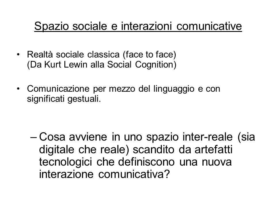 Spazio sociale e interazioni comunicative