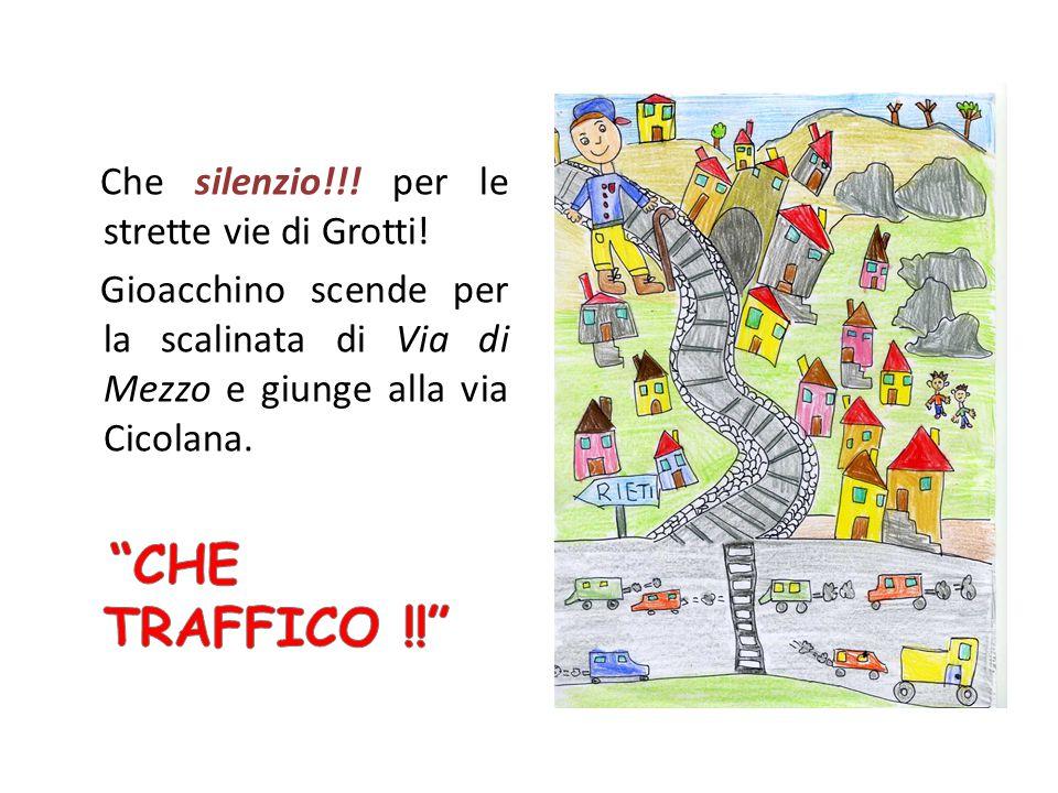 CHE TRAFFICO !! Che silenzio!!! per le strette vie di Grotti!