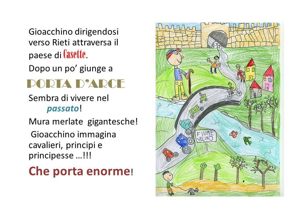 Gioacchino dirigendosi verso Rieti attraversa il paese di Casette