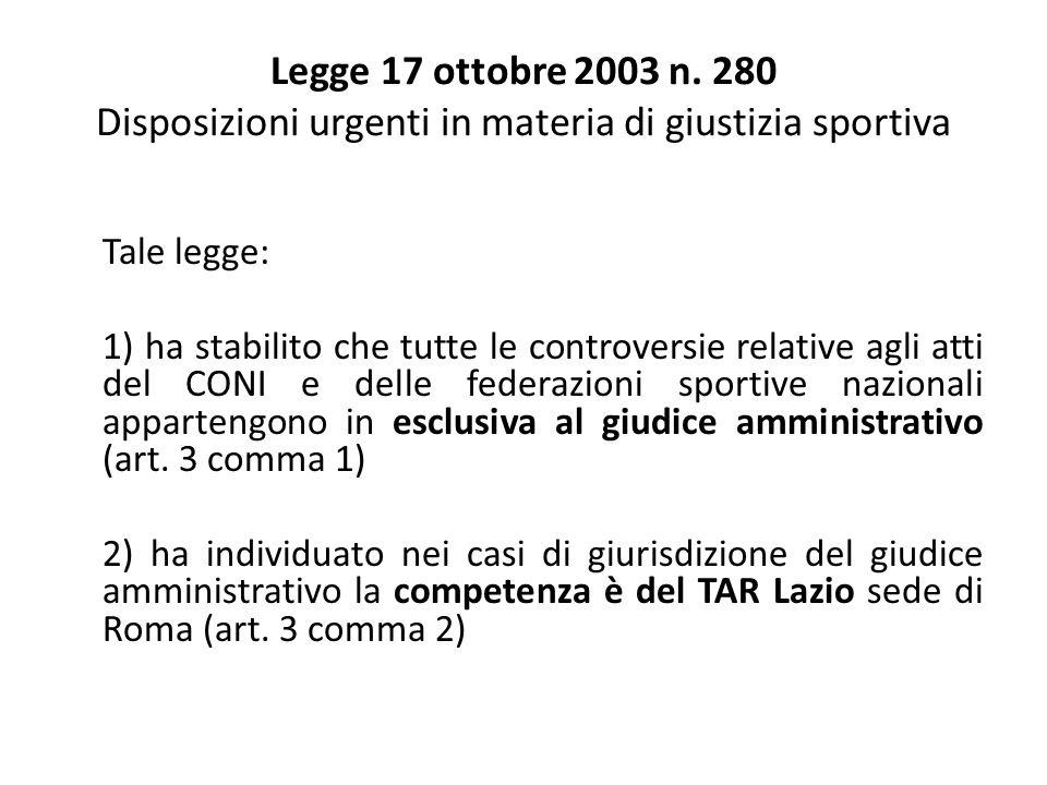 Legge 17 ottobre 2003 n. 280 Disposizioni urgenti in materia di giustizia sportiva