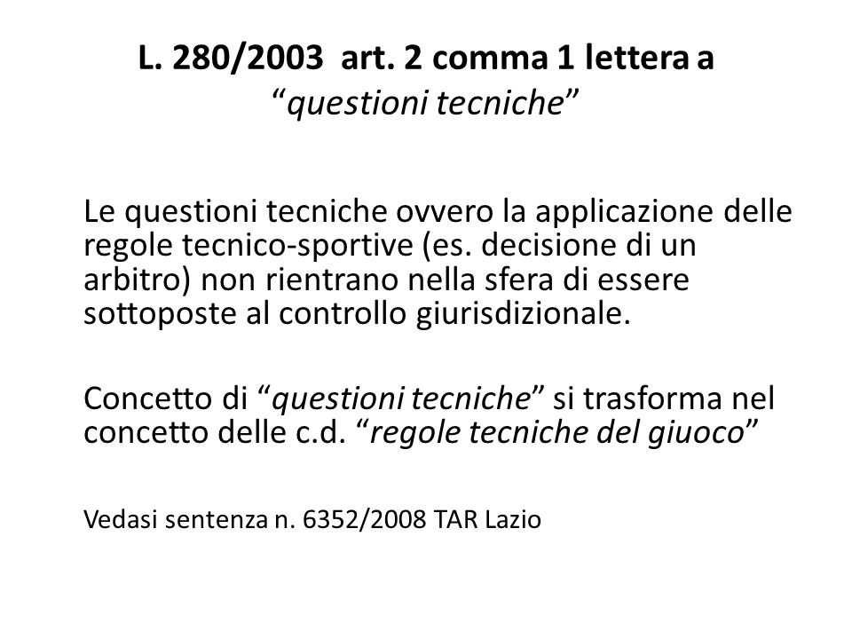L. 280/2003 art. 2 comma 1 lettera a questioni tecniche