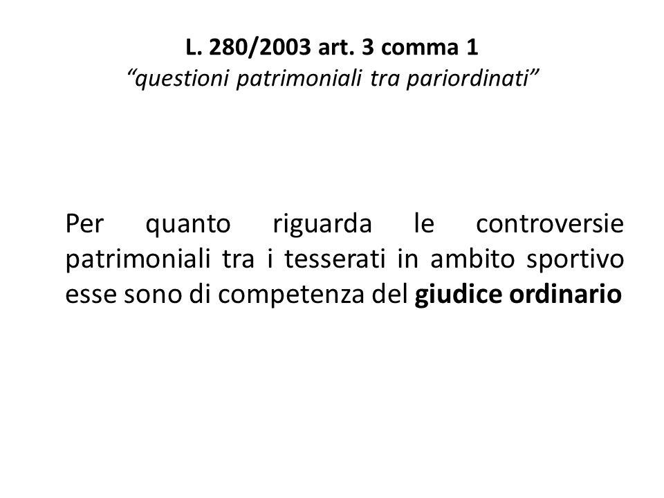 L. 280/2003 art. 3 comma 1 questioni patrimoniali tra pariordinati