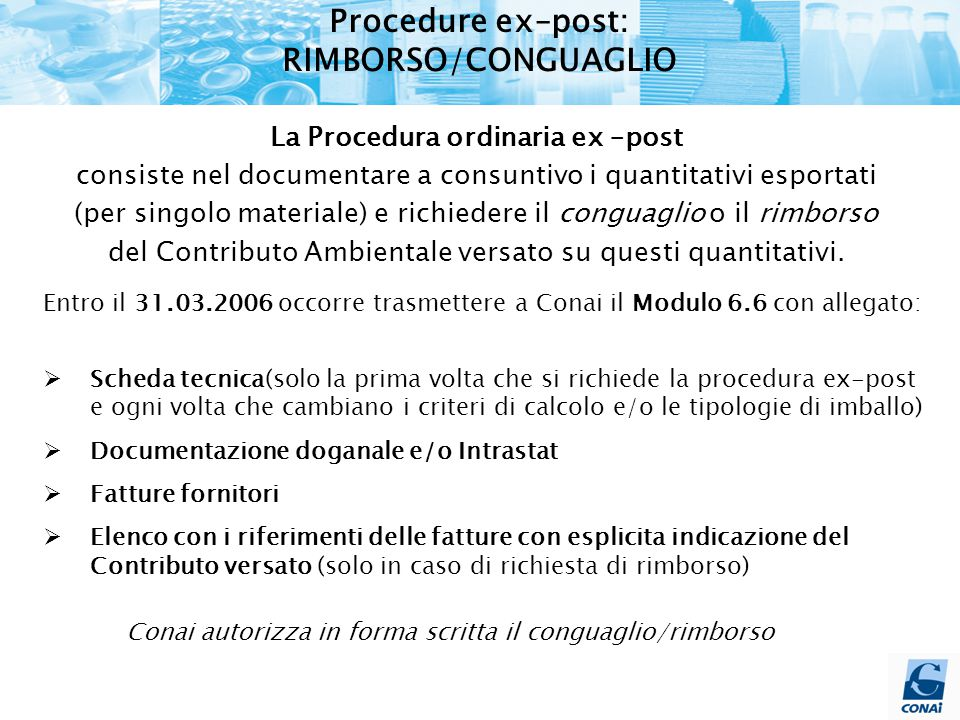 Procedure ex–post: RIMBORSO/CONGUAGLIO La Procedura ordinaria ex –post