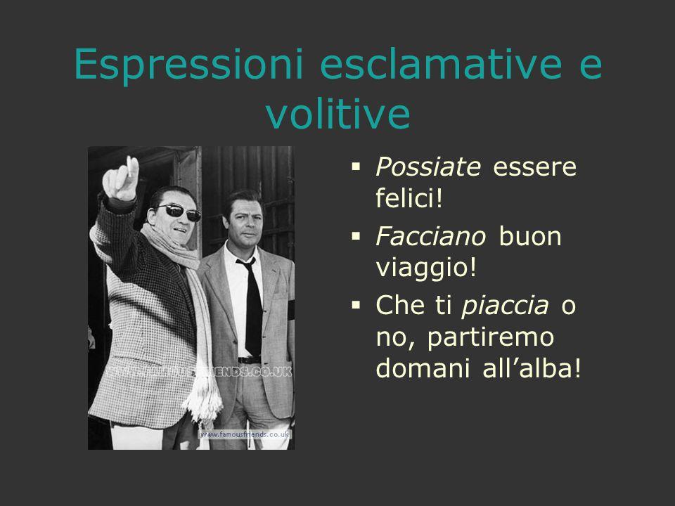 Espressioni esclamative e volitive