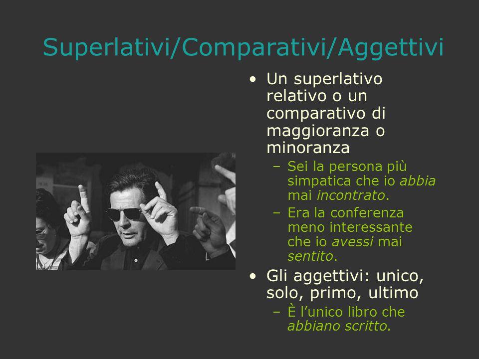 Superlativi/Comparativi/Aggettivi