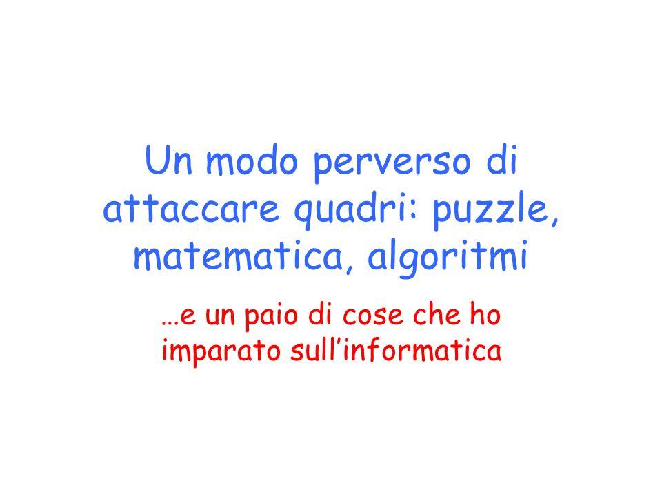 Un modo perverso di attaccare quadri: puzzle, matematica, algoritmi