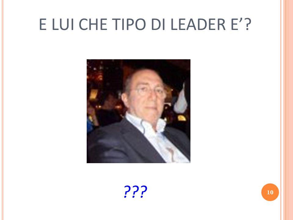 E LUI CHE TIPO DI LEADER E'