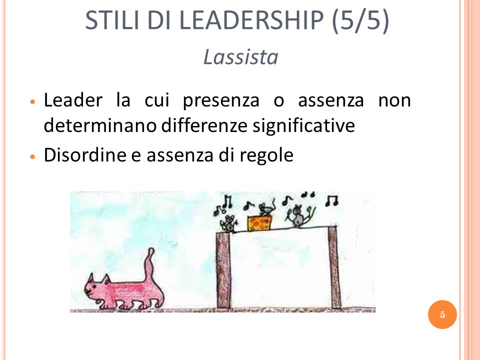 STILI DI LEADERSHIP (5/5) Lassista