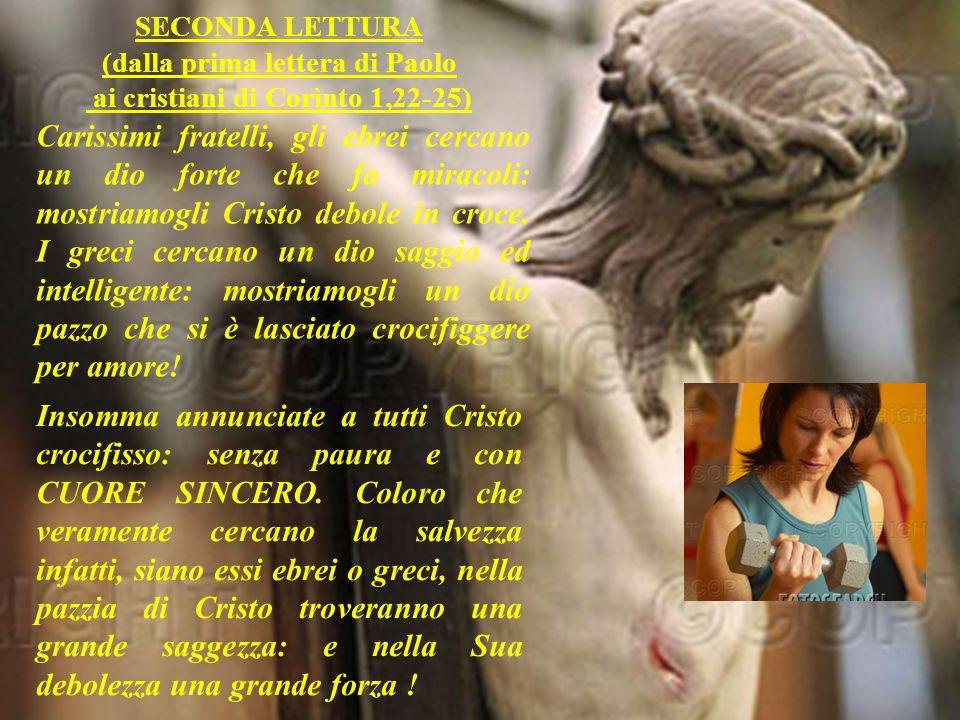 (dalla prima lettera di Paolo ai cristiani di Corìnto 1,22-25)