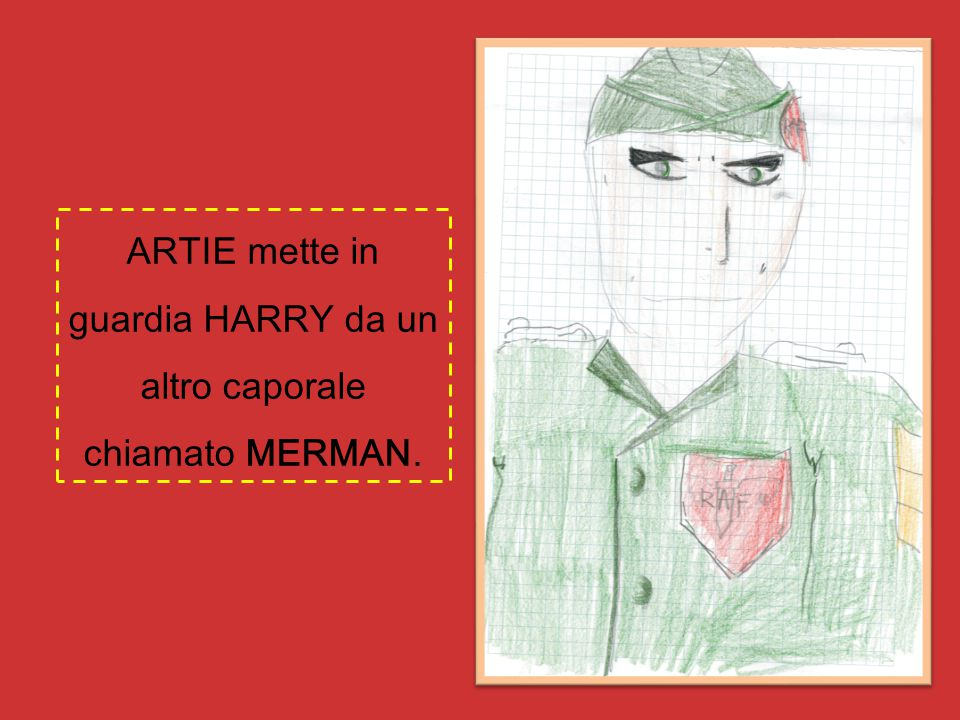 ARTIE mette in guardia HARRY da un altro caporale chiamato MERMAN.