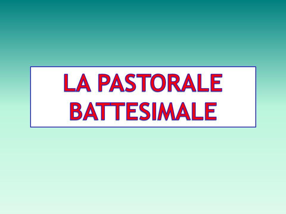 LA PASTORALE BATTESIMALE