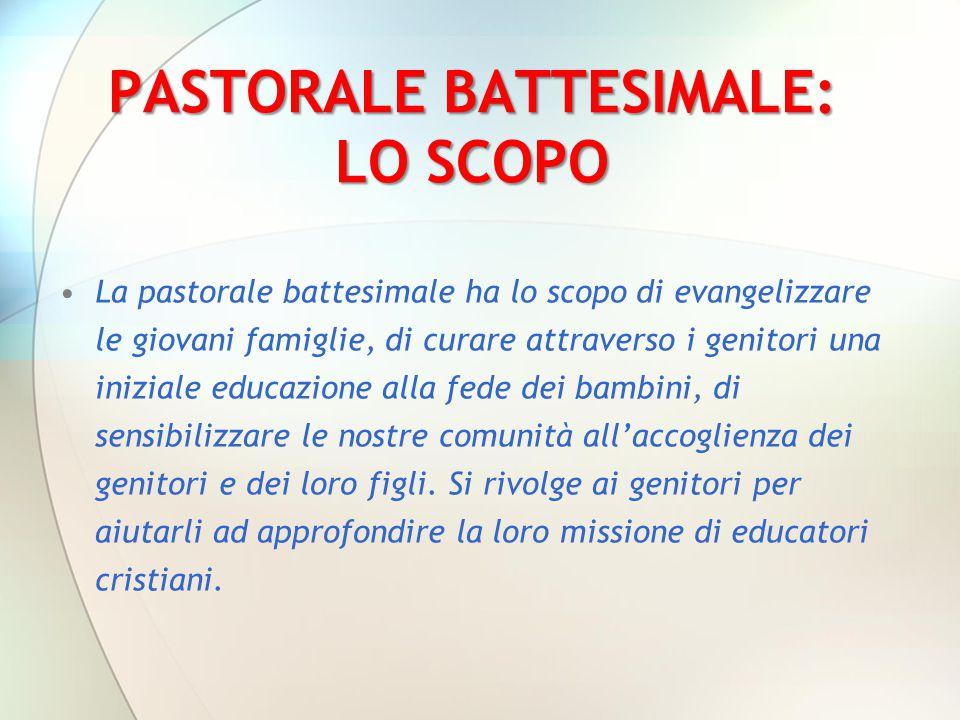 PASTORALE BATTESIMALE: LO SCOPO