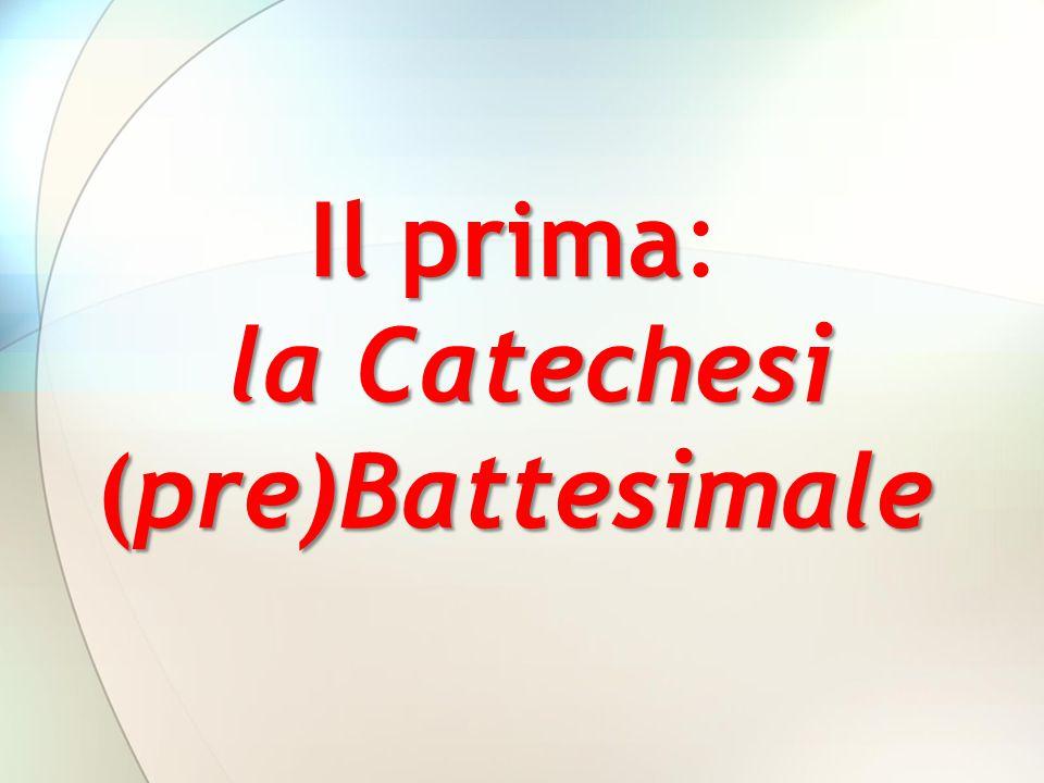Il prima: la Catechesi (pre)Battesimale