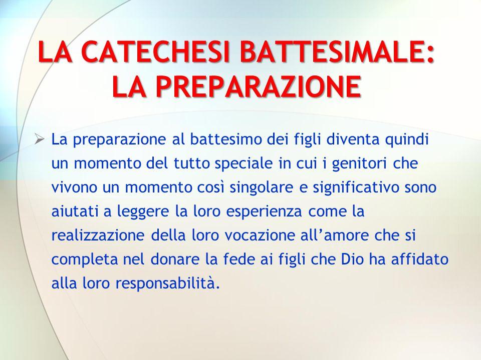 LA CATECHESI BATTESIMALE: LA PREPARAZIONE