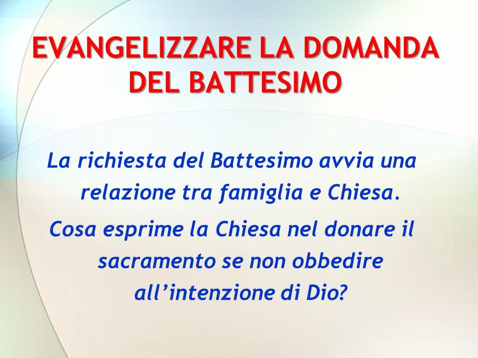 EVANGELIZZARE LA DOMANDA DEL BATTESIMO