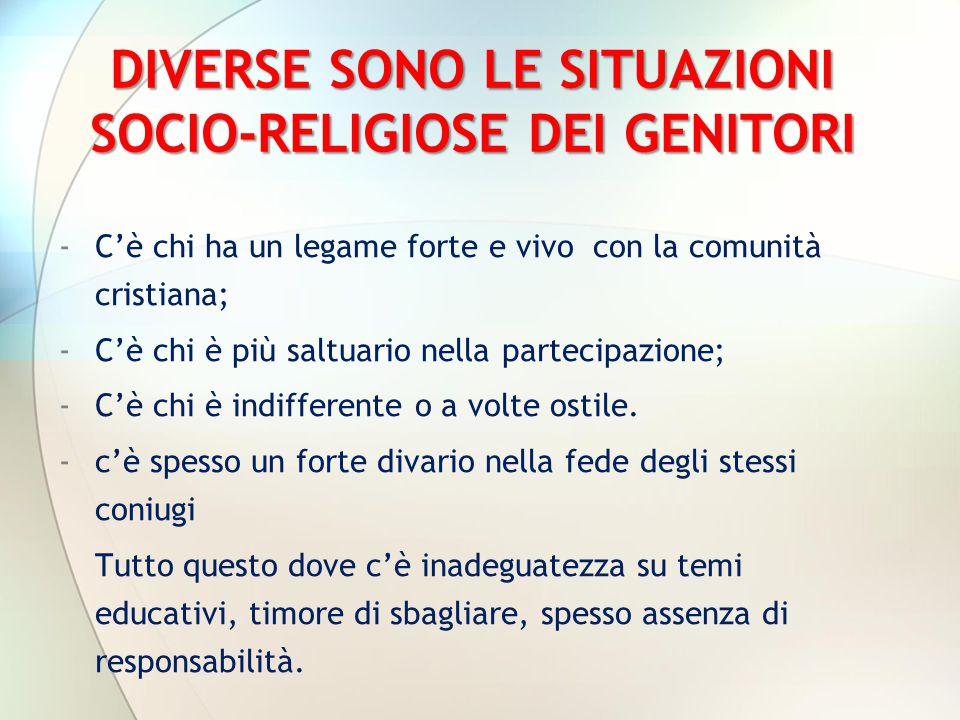 DIVERSE SONO LE SITUAZIONI SOCIO-RELIGIOSE DEI GENITORI