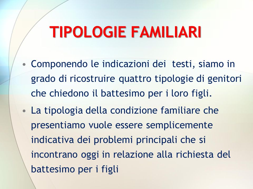 TIPOLOGIE FAMILIARI