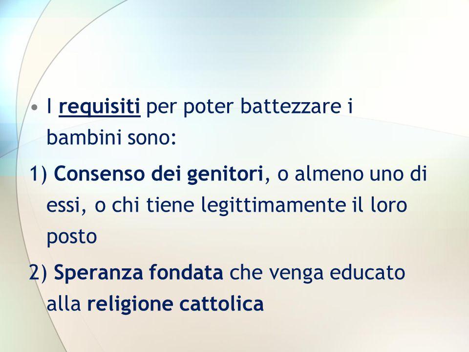 I requisiti per poter battezzare i bambini sono: