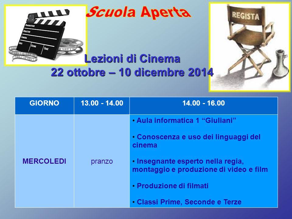 Scuola Aperta Lezioni di Cinema 22 ottobre – 10 dicembre 2014 GIORNO