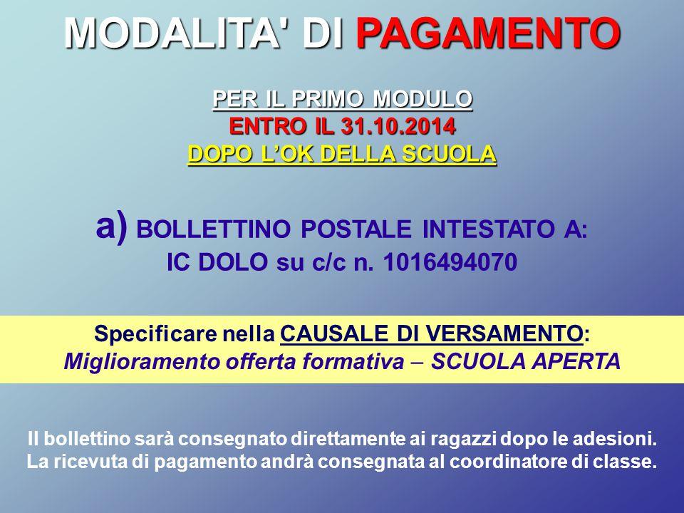 MODALITA DI PAGAMENTO a) BOLLETTINO POSTALE INTESTATO A: