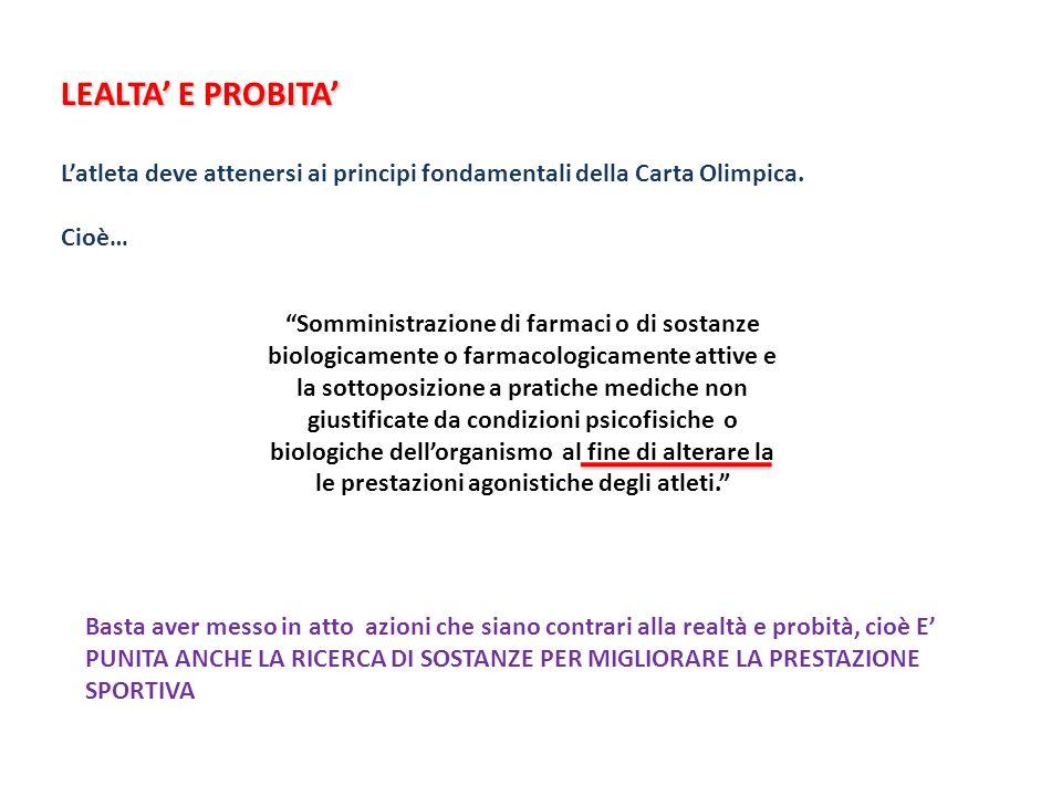 LEALTA' E PROBITA' L'atleta deve attenersi ai principi fondamentali della Carta Olimpica. Cioè…