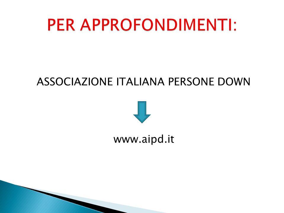 ASSOCIAZIONE ITALIANA PERSONE DOWN www.aipd.it