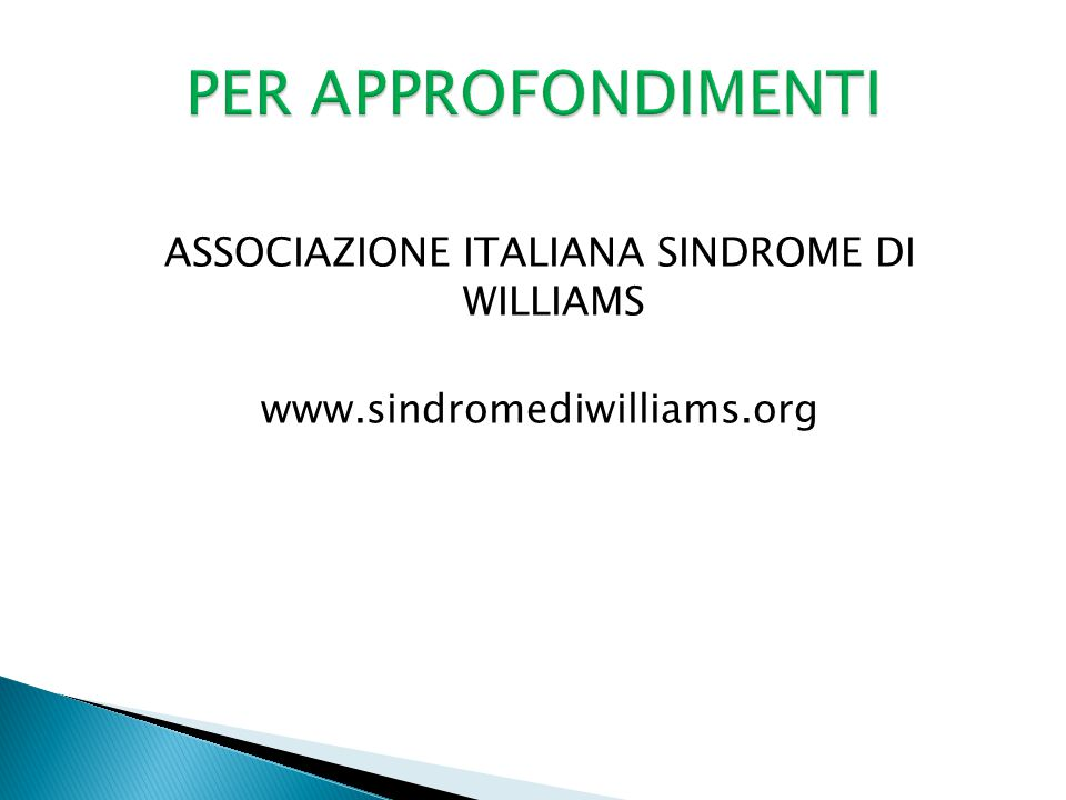 ASSOCIAZIONE ITALIANA SINDROME DI WILLIAMS www.sindromediwilliams.org
