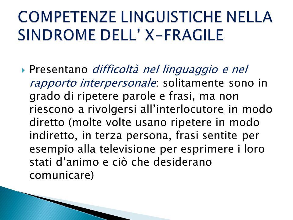 COMPETENZE LINGUISTICHE NELLA SINDROME DELL' X-FRAGILE