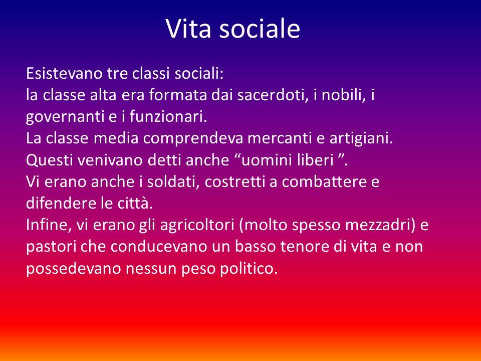 Vita sociale Esistevano tre classi sociali:
