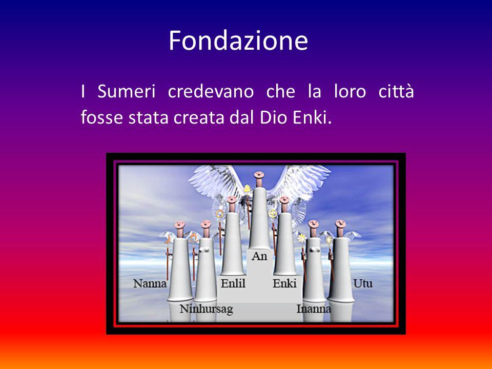 I Sumeri credevano che la loro città fosse stata creata dal Dio Enki.