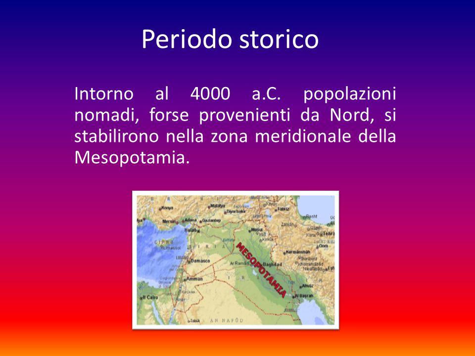 Periodo storico Intorno al 4000 a.C.