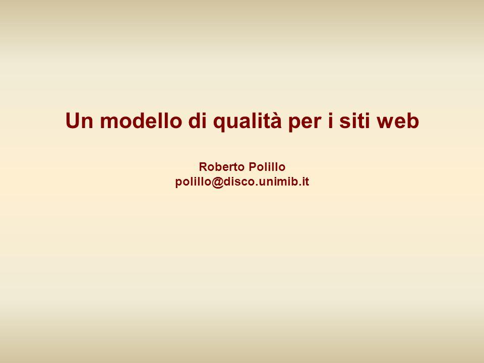 Un modello di qualità per i siti web Roberto Polillo polillo@disco