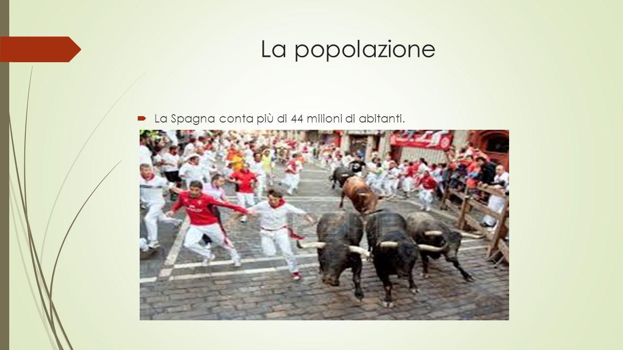La popolazione La Spagna conta più di 44 milioni di abitanti.