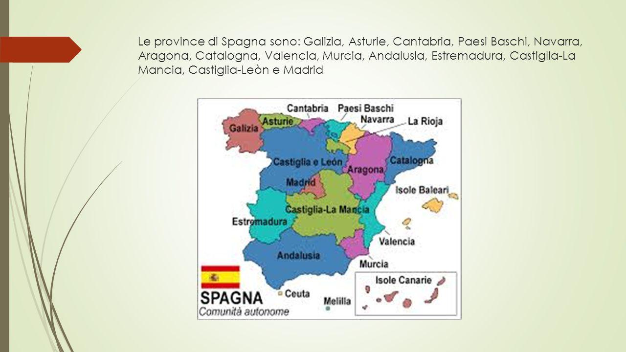 Le province di Spagna sono: Galizia, Asturie, Cantabria, Paesi Baschi, Navarra, Aragona, Catalogna, Valencia, Murcia, Andalusia, Estremadura, Castiglia-La Mancia, Castiglia-Leòn e Madrid