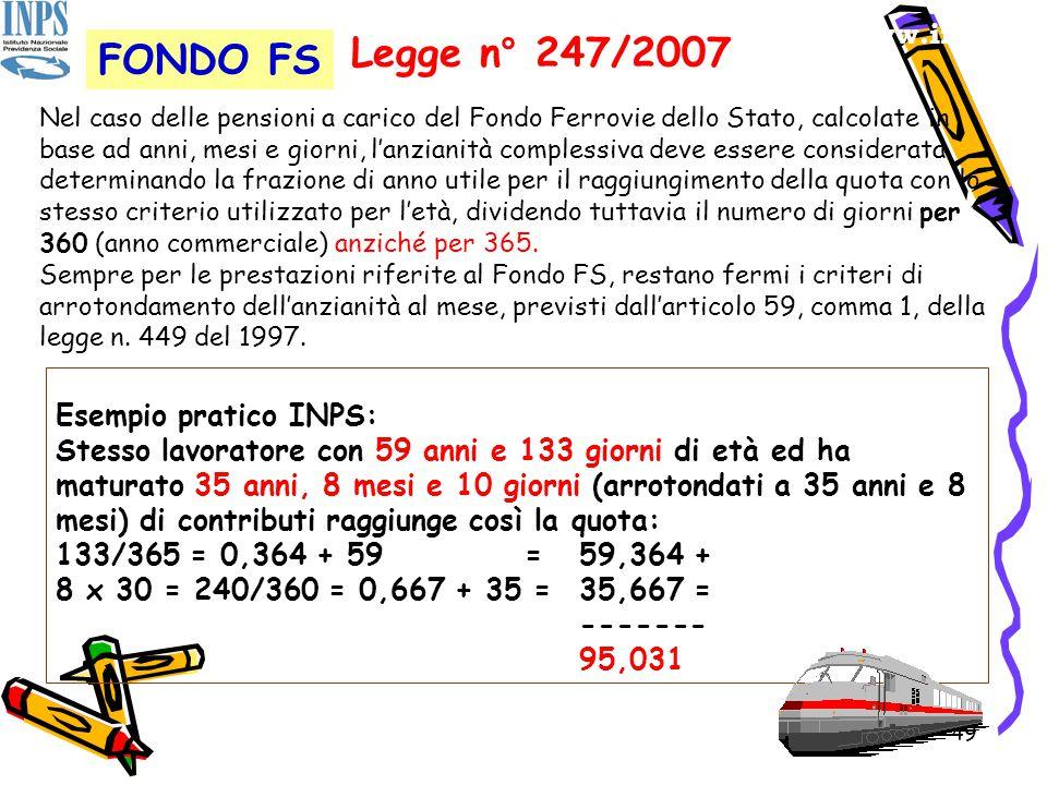 Legge n° 247/2007 FONDO FS www.inca.it Esempio pratico INPS: